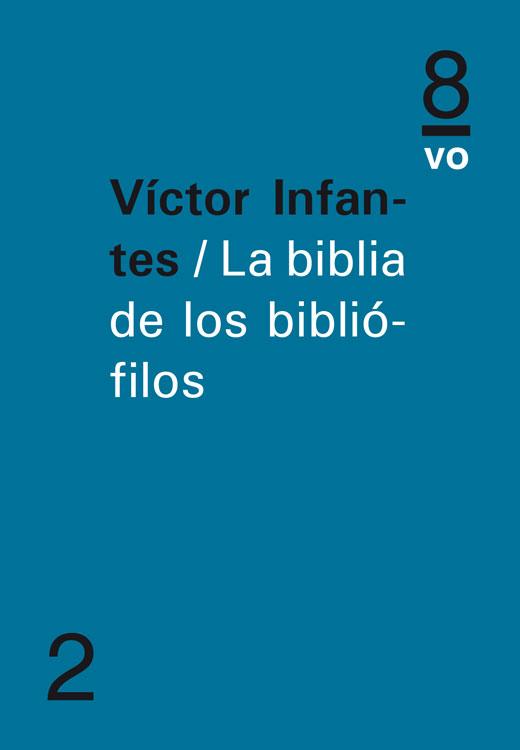 La biblia de los bibliófilos Víctor Infantes