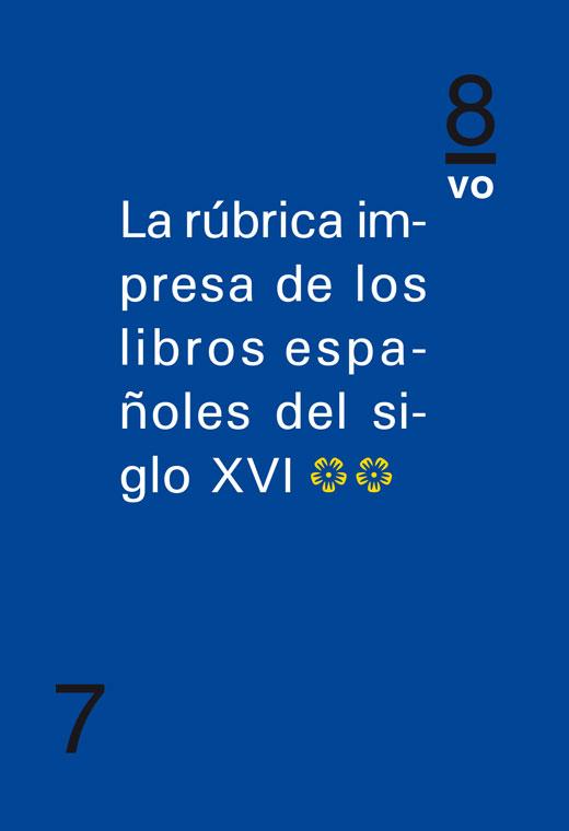 La rúbrica impresa de los libros españoles del siglo XVI (Tomo II)