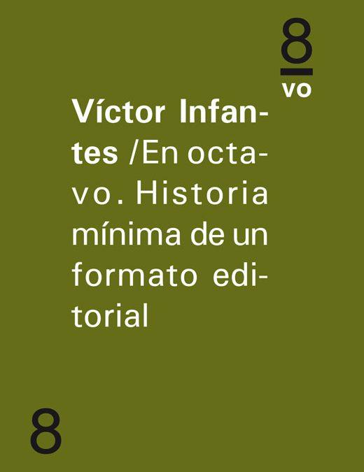 En octavo. Historia mínima de un formato editorialVíctor Infantes