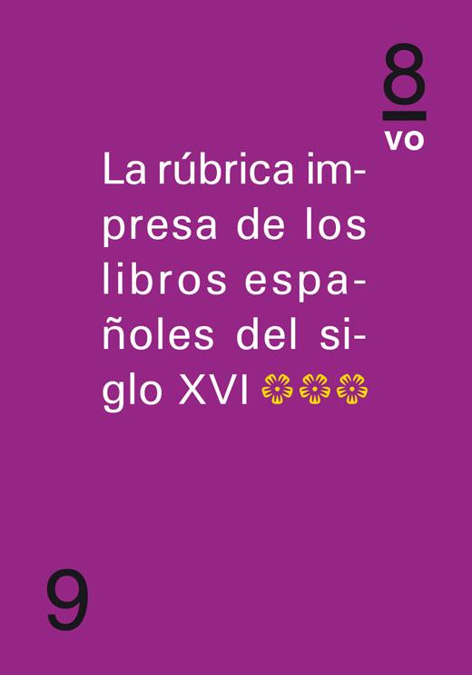 La rúbrica impresa de los libros españoles del siglo XVI (Tomo III)