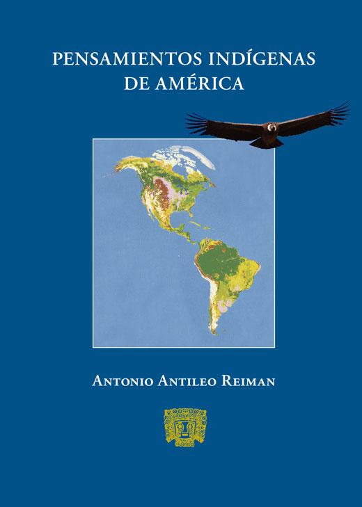 Pensamientos indígenas de AméricaAntonio Antileo Reiman