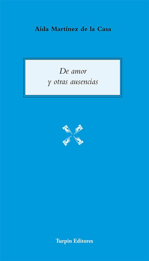 De amor y otras ausenciasAída Martínez
