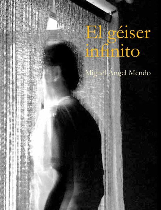 El géiser infinitoMiguel Ángel Mendo