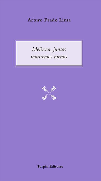 Melizza, juntos moriremos menosArturo Prado Lima