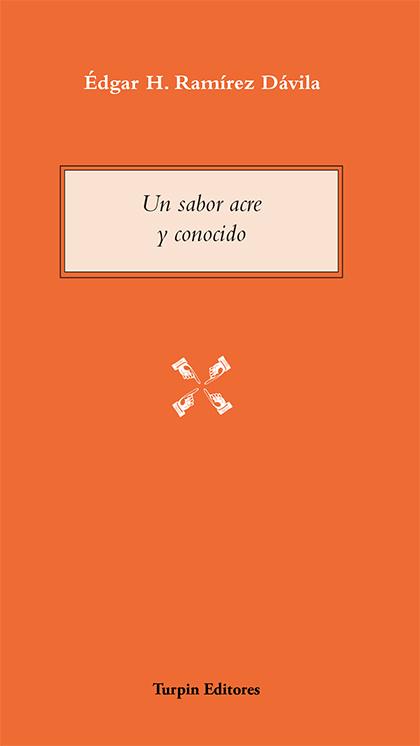Un sabor acre y conocidoÉdgar H. Ramírez Dávila