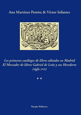 Los primeros catálogos de libros editados en MadridAna Martínez Pereira & Víctor Infantes