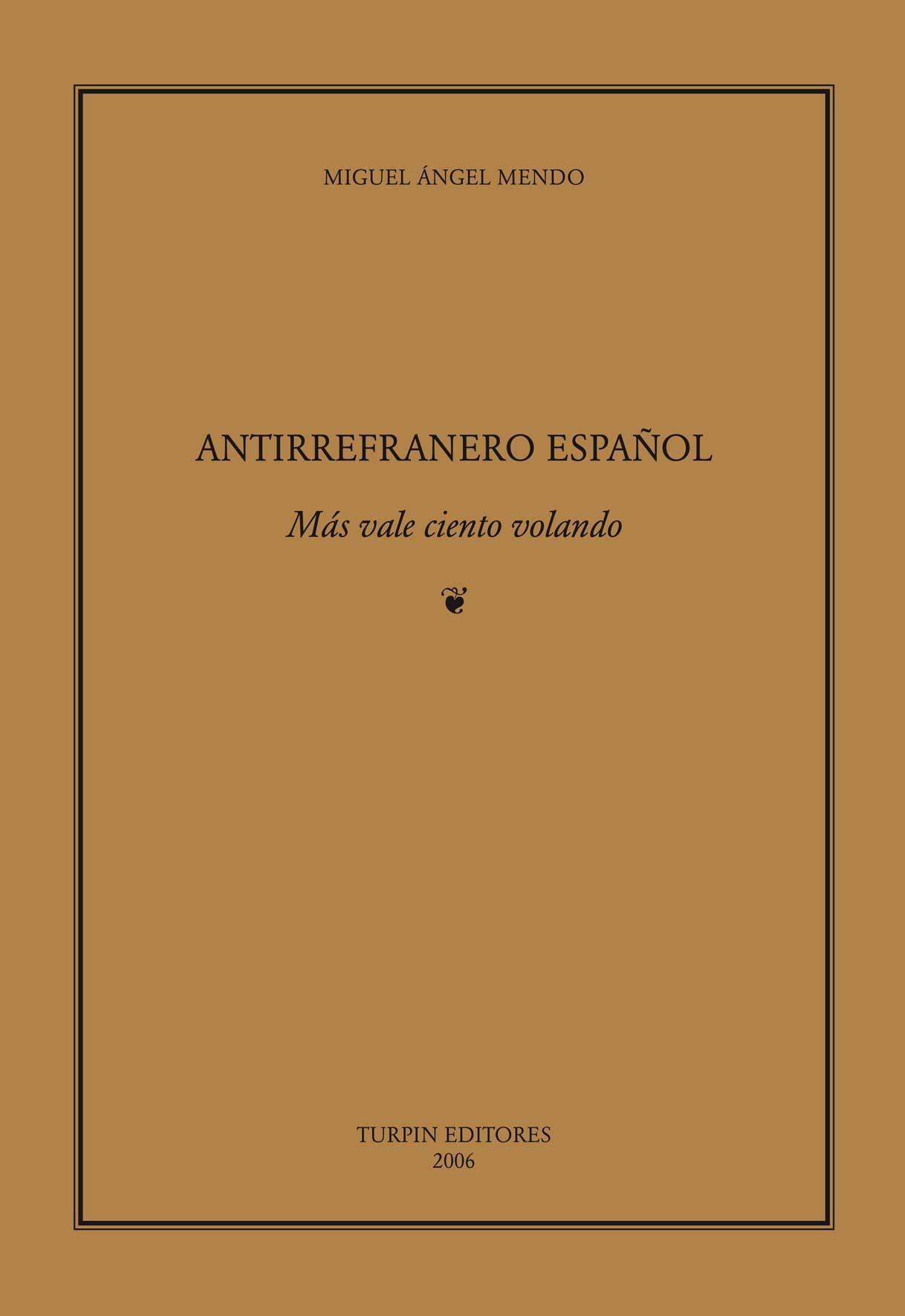 Antirrefranero españolMiguel Ángel Mendo