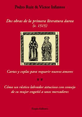 Dos obras de la primera literatura áureaPedro Ruiz y Víctor Infantes