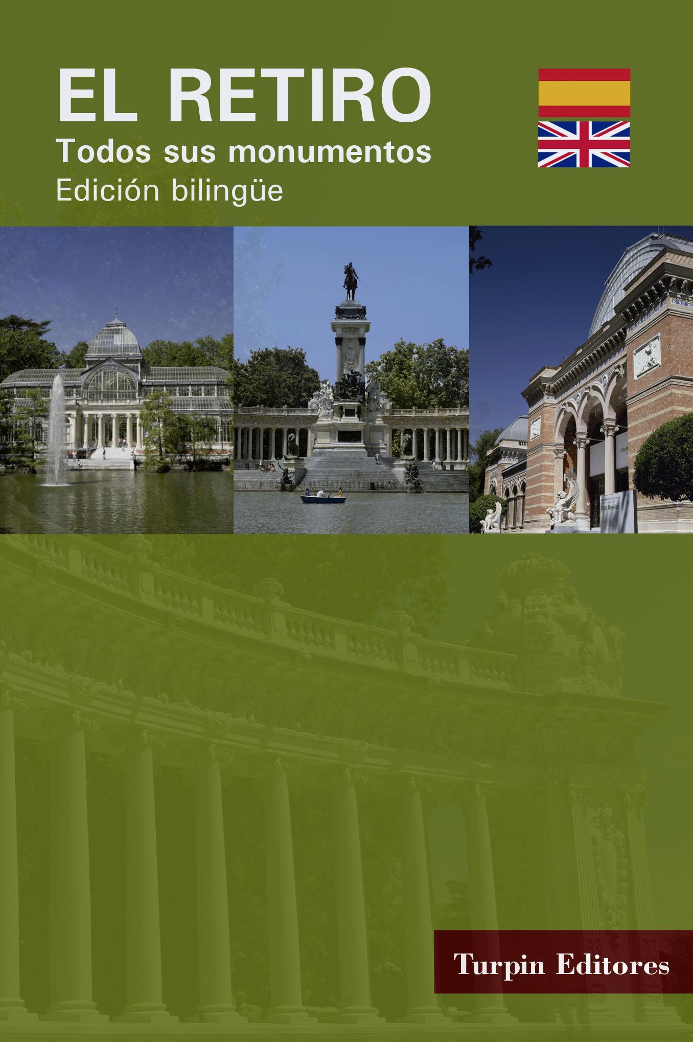 El Retiro, todos sus monumentos. Edición bilingüe Mariano Domínguez Alcocer